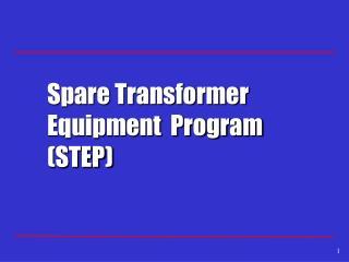 Spare Transformer Equipment  Program (STEP)