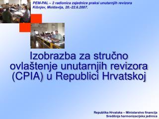Izobrazba za strucno ovla tenje unutarnjih revizora  CPIA u Republici Hrvatskoj