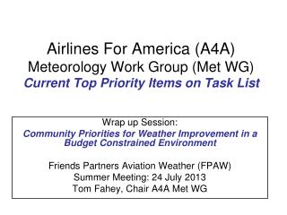 Airlines For America (A4A) Meteorology Work Group (Met WG) Current Top Priority Items on Task List