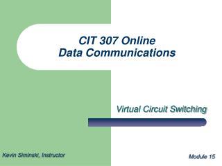 CIT 307 Online Data Communications