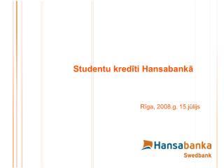 Studentu kredīti Hansabankā