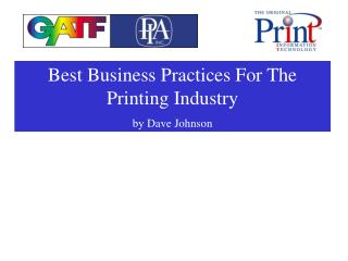 Best Business Practices For The Printing Industry by Dave Johnson