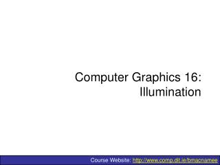 Computer Graphics 16: Illumination
