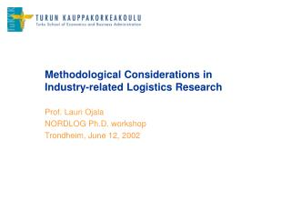 Methodological Considerations in Industry-related Logistics Research