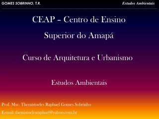 Prof. Msc. Themístocles Raphael Gomes Sobrinho  E-mail: themistoclesraphael@yahoo.br
