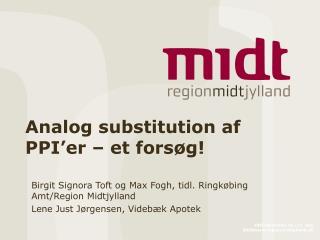Analog substitution af PPI'er – et forsøg!