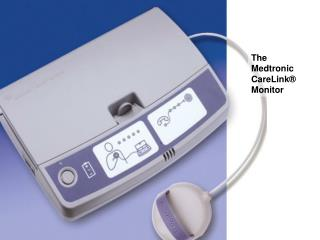 The Medtronic CareLink  Monitor
