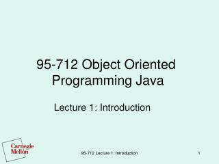95-712 Object Oriented             Programming Java