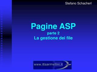 Pagine ASP parte 2 La gestione dei file