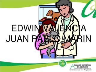 EDWIN VALENCIA JUAN PABLO MARIN