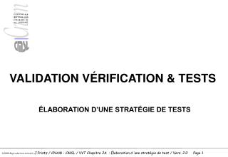 VALIDATION VÉRIFICATION & TESTS