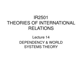IR2501 THEORIES OF INTERNATIONAL RELATIONS
