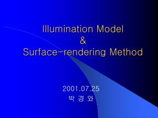 Illumination Model    Surface-rendering Method