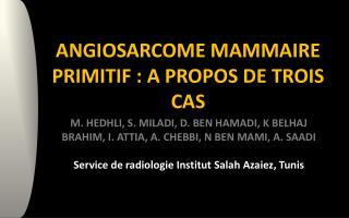 ANGIOSARCOME MAMMAIRE PRIMITIF : A PROPOS DE TROIS CAS