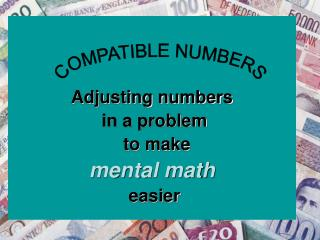 Adjusting numbers  in a problem   to make  mental math  easier