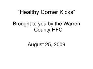 """Healthy Corner Kicks"""