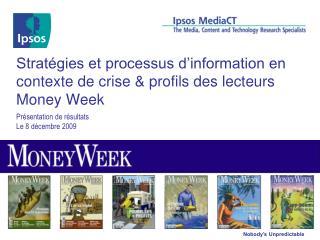 Stratégies et processus d'information en contexte de crise & profils des lecteurs Money Week