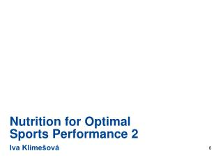 Nutrition for Optimal Sports Performance  2 Iva Klime�ov�