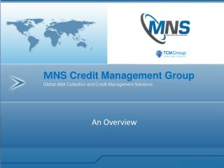 M NS Credit Management Group Global debt Collection and Credit Management Solutions