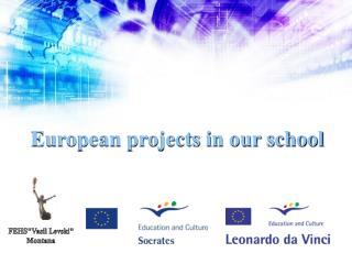 European projects in our school