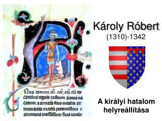 Károly Róbert (1310)-1342