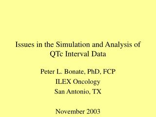 Issues in the Simulation and Analysis of QTc Interval Data