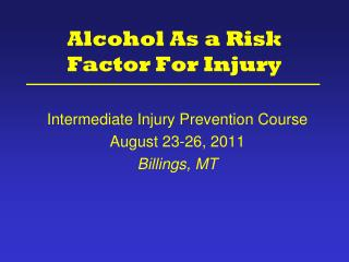 Alcohol As a Risk Factor For Injury