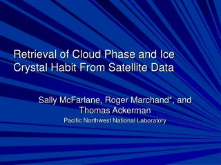 Retrieval of Cloud Phase and Ice Crystal Habit From Satellite Data