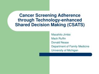 Cancer Screening Adherence through Technology-enhanced Shared Decision Making (CSATS)