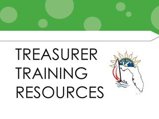 TREASURER TRAINING RESOURCES