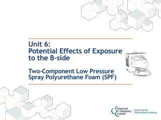 Unit 6: Potential Effects of Exposure  to the B-side  Two-Component Low Pressure