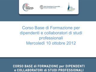 Corso Base di Formazione per dipendenti e collaboratori di studi professionali