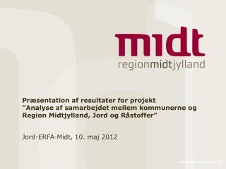 Jord-ERFA-Midt, 10. maj 2012