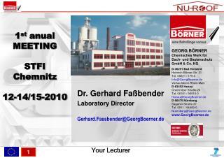 Dr. Gerhard Faßbender Laboratory Director Gerhard.Fassbender@GeorgBoerner.de