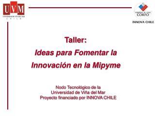 Taller: Ideas para Fomentar la Innovación en la Mipyme