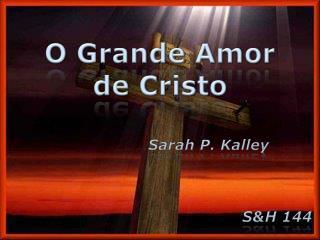 O Grande Amor de Cristo