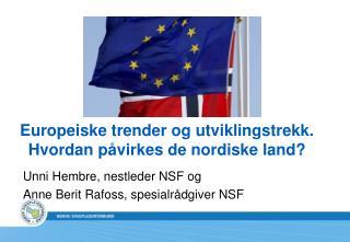Europeiske trender og utviklingstrekk. Hvordan påvirkes de nordiske land?
