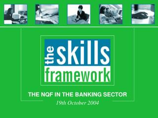 THE NQF IN THE BANKING SECTOR 19th October 2004