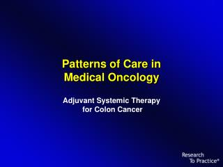 Patterns of Care in  Medical Oncology