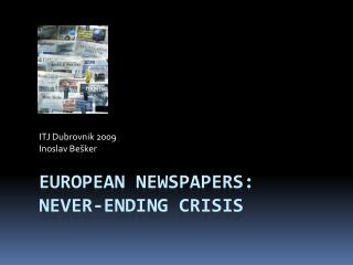 European Newspapers: Never-ending Crisis