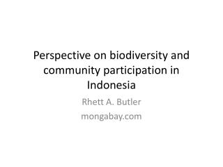 Perspective on biodiversity and community participation in Indonesia