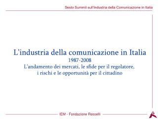 L'industria della comunicazione in Italia 1987-2008
