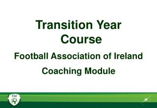 Transition Year Course Football Association of Ireland  Coaching Module