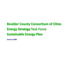 Boulder County Consortium of Cities Energy Strategy  Task Force Sustainable Energy Plan