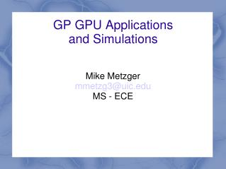 GP GPU Applications and Simulations