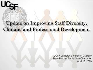 Update on Improving  Staff  Diversity, Climate, and Professional Development