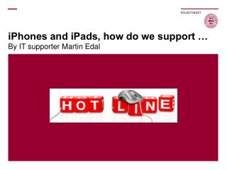 iPhones and iPads, how do we support …
