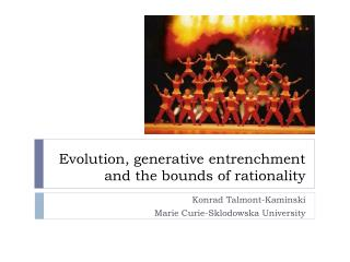 Evolution, generative entrenchment and the bounds of rationality