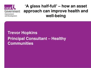 'A glass half-full' – how an asset approach can improve health and well-being