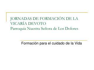JORNADAS DE FORMACIÓN DE LA VICARÍA DEVOTO Parroquia Nuestra Señora de Los Dolores